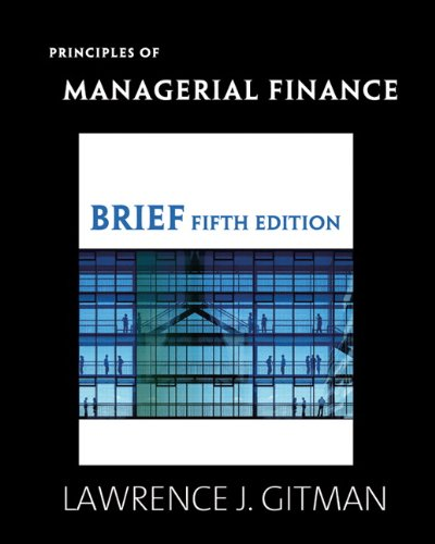 Principles of Managerial Finance, Brief: Chad J. Zutter;