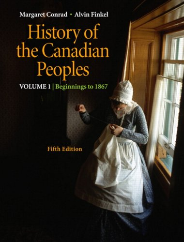 9780321524300: History of the Canadian Peoples: Beginnings to 1867, Vol. 1 (5th Edition)