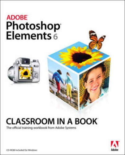 9780321524652: Adobe Photoshop Elements 6 Classroom in a Book