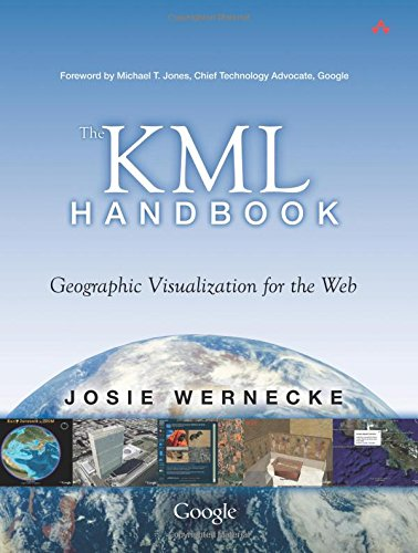 9780321525598: The KML Handbook: Geographic Visualization for the Web
