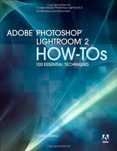 9780321526373: Adobe Photoshop Lightroom 2 How-Tos: 100 Essential Techniques