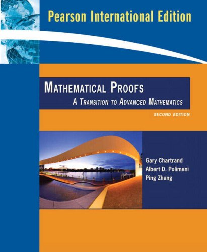 9780321526731: Mathematical Proofs: A Transition to Advanced Mathematics (Second Edition) (Pearson International Edition)