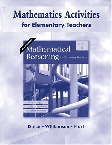 Mathematics Activities for Elementary Teachers for Mathematical Reasoning for Elementary Teachers: ...