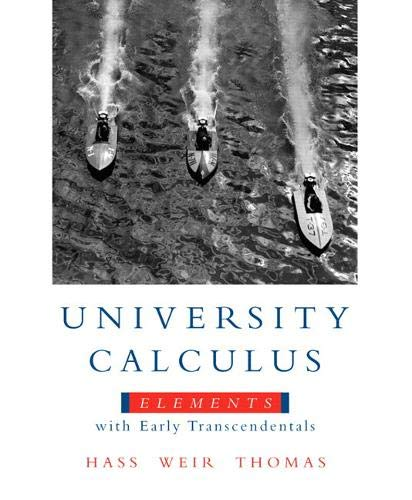 University Calculus: Elements with Early Transcendentals: United: Joel R. Hass;