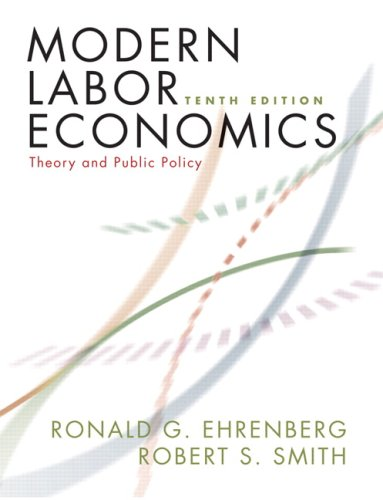 9780321533739: Modern Labor Economics: Theory and Public Policy (Addison-Wesley Series in Economics)