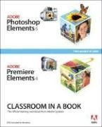 9780321533951: Adobe Photoshop Elements 6 and Adobe Premiere Elements 4: Classroom in a Book Collection