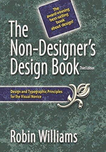 Non-Designer's Design Book, The (3rd Edition): Robin Williams