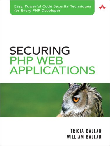 9780321534347: Securing PHP Web Applications (For Mere Mortals)