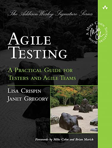 9780321534460: Agile Testing: A Practical Guide for Testers and Agile Teams (Addison-Wesley Signature Series (Cohn))
