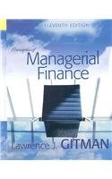 Principles of Managerial Finance with MyFinanceLab Student: Lawrence J. Gitman