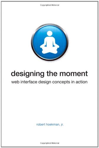 9780321535085: Designing the Moment: Web Interface Design Concepts in Action
