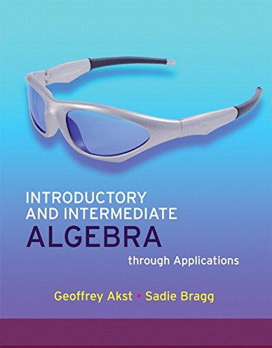 Introductory and Intermediate Algebra through Applications (2nd: Geoffrey Akst, Sadie
