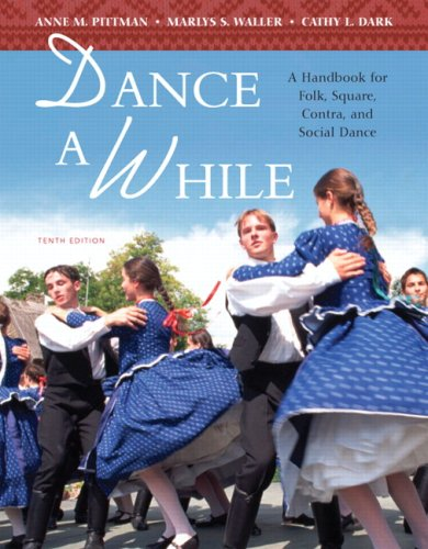 9780321537010: Dance A While: A Handbook for Folk, Square, Contra, and Social Dance (10th Edition)