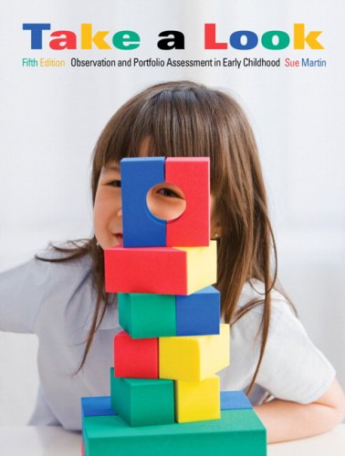 Take a Look : Observation and Portfolio Assessment in Early Childhood: Martin, Sue