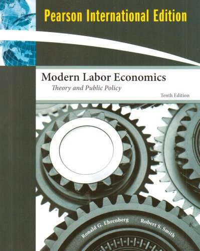 9780321538963: Modern Labor Economics: Theory and Public Policy