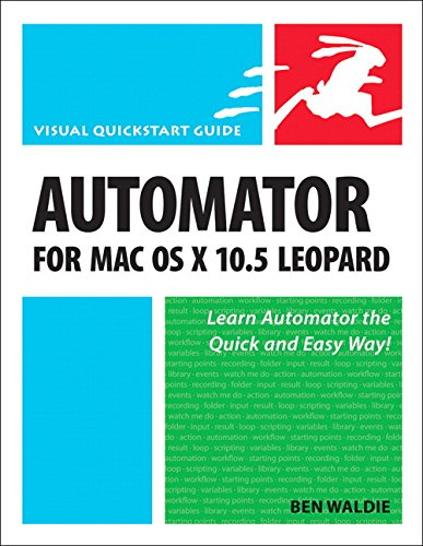 9780321539359: Automator for Mac OS X 10.5 Leopard: Visual QuickStart Guide (Visual QuickStart Guides)