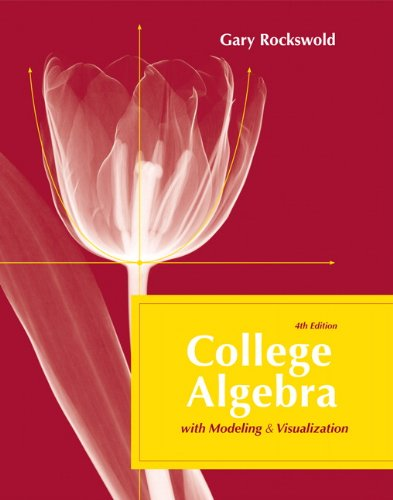 9780321542304: College Algebra with Modeling and Visualization (4th Edition)