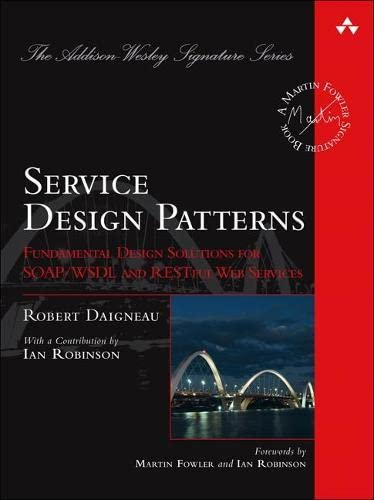 9780321544209: Service Design Patterns: Fundamental Design Solutions for SOAP/WSDL and RESTful Web Services (Addison-Wesley Signature Series)