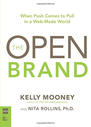 The Open Brand: When Push Comes to: Mooney, Kelly; Rollins,