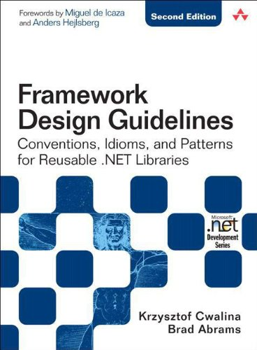 9780321545619: Framework Design Guidelines: Conventions, Idioms, and Patterns for Reusable .NET Libraries: Conventions, Idioms, and Patterns for Reuseable .NET Libraries (Microsoft .NET Development Series)