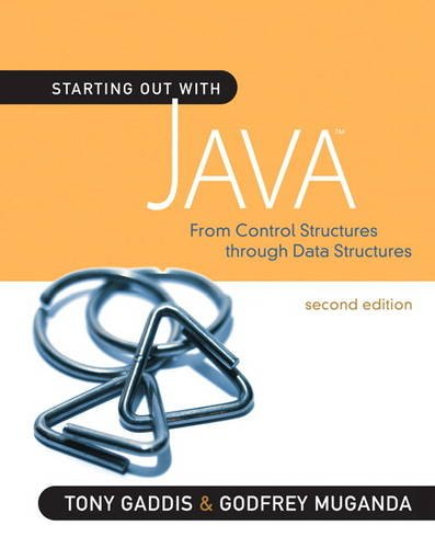 Starting Out with Java: From Control Structures: Gaddis, Tony; Muganda,