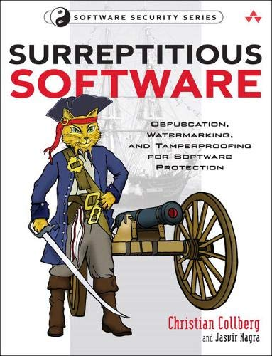 9780321549259: Surreptitious Software: Obfuscation, Watermarking, and Tamperproofing for Software Protection: Obfuscation, Watermarking, and Tamperproofing for Software Protection