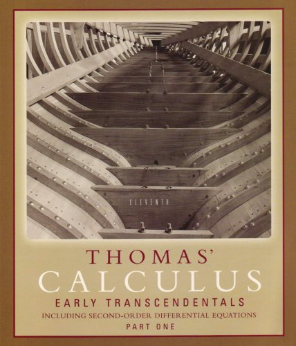 Thomas' Calculus Early Transcendentals, Part One: Including Second-Order Differential ...