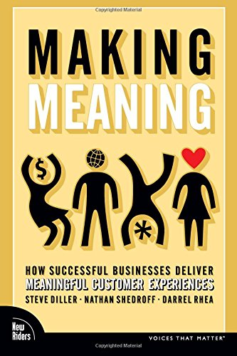 9780321552341: Making Meaning: How Successful Businesses Deliver Meaningful Customer Experiences (Paperback)