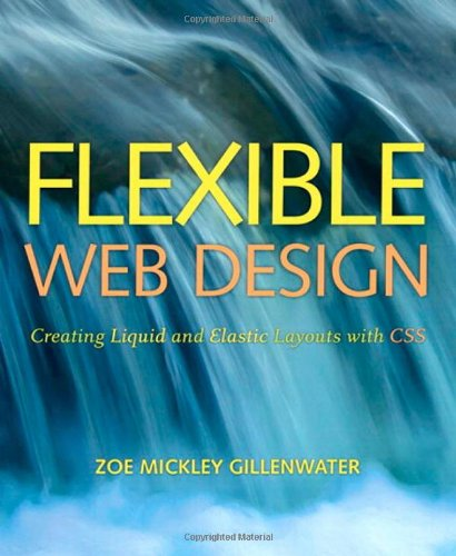 9780321553843: Flexible Web Design: Creating Liquid and Elastic Layouts with CSS
