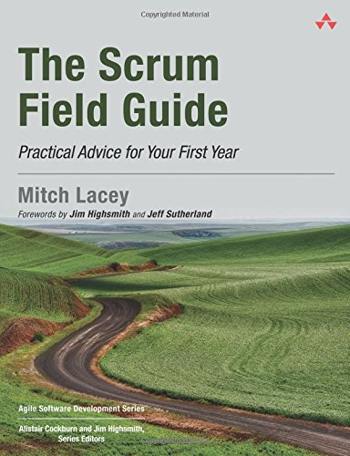 9780321554154: Scrum Field Guide, The:Practical Advice for Your First Year (Agile Software Development Series)