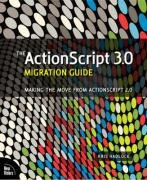 9780321555588: The ActionScript 3.0 Migration Guide: Making the Move from ActionScript 2.0