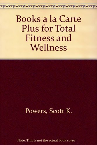 9780321555663: Books a la Carte Plus for Total Fitness and Wellness (5th Edition)