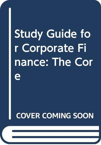 9780321556387: Study Guide for Corporate Finance: The Core