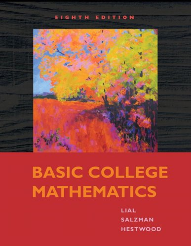 Basic College Mathematics (8th Edition): Lial, Margaret L.;