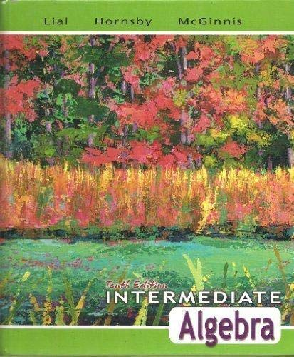 Intermediate Algebra (10th Edition) (0321557646) by John Hornsby; Margaret L. Lial; Terry McGinnis