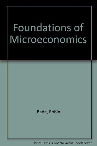 Foundations of Microeconomics plus MyEconLab in CourseCompass: Robin Bade; Michael