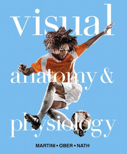"Visual Anatomy & Physiology with MasteringA&Pâ""¢ (0321559649) by Frederic H. Martini; Judi L. Nath; William C. Ober"