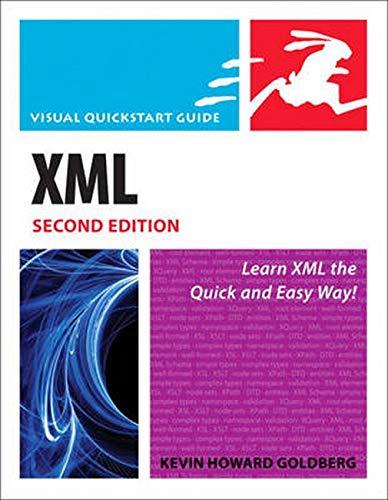 XML: Visual QuickStart Guide (2nd Edition): Kevin Howard Goldberg