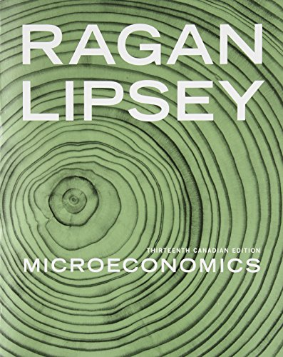 Microeconomics, Thirteenth Canadian Edition: Ragan, Christopher T.S.,