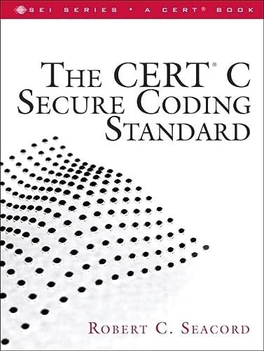 The CERT C Secure Coding Standard: Robert C. Seacord