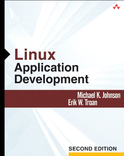 Linux Application Development (paperback) (2nd Edition) (0321563220) by Michael K. Johnson; Erik W. Troan