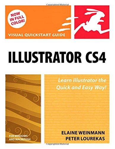 Illustrator CS4 for Windows and Macintosh: Visual QuickStart Guide: Weinmann, Elaine; Lourekas, ...