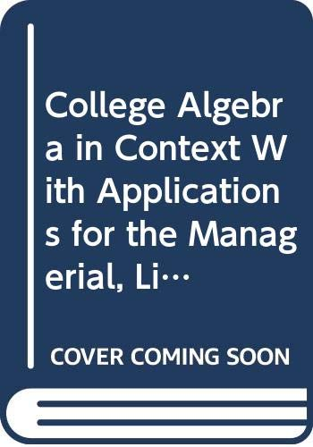9780321563606: College Algebra in Context With Applications for the Managerial, Life, and Social Sciences