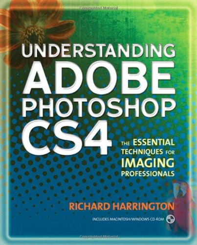 9780321563668: Understanding Adobe Photoshop CS4: The Essential Techniques for Imaging Professionals