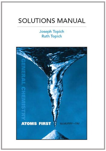 Full Solutions Manual for General Chemistry: Atoms: McMurry, John E.;