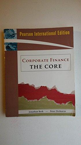 9780321564405: Corporate Finance: The Core: International Edition
