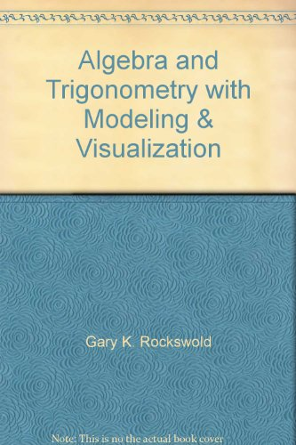 9780321565099: Algebra and Trigonometry with Modeling & Visualization