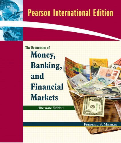 9780321565181: Economics of Money, Banking and Financial Markets, Alternate Edition: International Edition