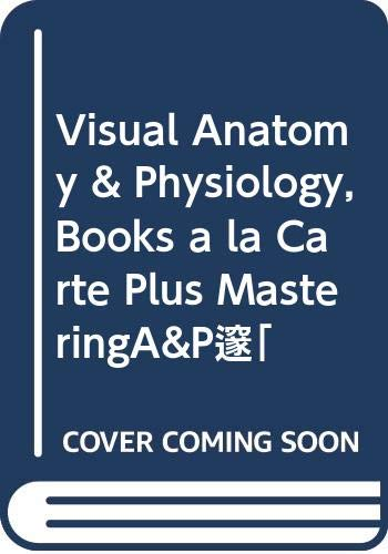 Visual Anatomy & Physiology, Books a la Carte Plus MasteringA&P™ (0321566343) by Martini, Frederic H.; Ober, William C.; Nath, Judi L.