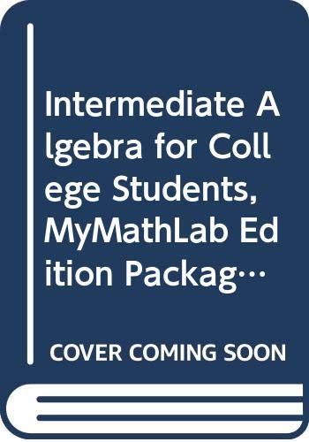 9780321566645: Intermediate Algebra for College Students, MyMathLab Edition Package (5th Edition)